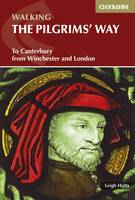 Hatts, Leigh - The Pilgrim's Way: To Canterbury from Winchester and London - 9781852847777 - V9781852847777