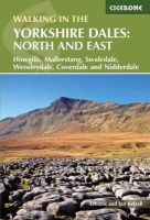 Kelsall, Dennis - Walking in the Yorkshire Dales: North and East: Howgills, Mallerstang, Swaledale, Wensleydale, Coverdale and Nidderdale - 9781852847982 - V9781852847982