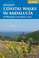 Hunter-Watts, Guy - Coastal Walks in Andalucia: The Best Hiking Trails Close to Andalucia's Mediterranean and Atlantic Coastlines - 9781852848033 - V9781852848033