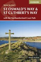 Abraham, Rudolf - St Oswald's Way and St Cuthbert's Way: With the Northumberland Coast Path - 9781852848392 - V9781852848392