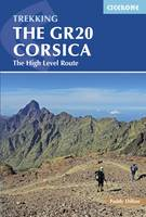 Dillon, Paddy - The Gr20 Corsica: Complete Guide to the High Level Route - 9781852848521 - V9781852848521