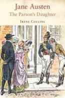 Collins, Irene - Jane Austen: The Parson's Daughter - 9781852855628 - V9781852855628