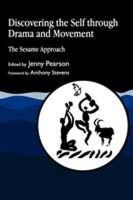 - Discovering the Self through Drama and Movement: The Sesame Approach - 9781853023842 - V9781853023842