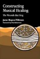 Boyce-Tillman, June - Constructing Musical Healing: The Wounds That Sing - 9781853024832 - V9781853024832
