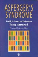 Tony Attwood - Asperger's Syndrome: A Guide for Parents and Professionals - 9781853025778 - V9781853025778