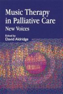 - Music Therapy in Palliative Care: New Voices - 9781853027390 - V9781853027390