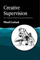 Lahad, Mooli - Creative Supervision: The Use of Expressive Arts Methods in Supervision and Self-Supervision - 9781853028281 - V9781853028281