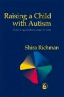 Richman, Shira - Raising a Child With Autism: A Guide to Applied Behavior Analysis for Parents - 9781853029103 - V9781853029103