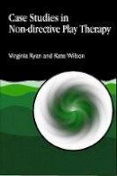 Ryan, Virginia - Case Studies in Non-directive Play Therapy - 9781853029127 - V9781853029127