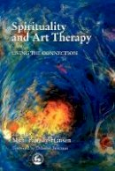 - Spirituality and Art Therapy: Living the Connection - 9781853029523 - V9781853029523