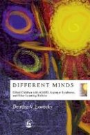 Deirdre V. Lovecky - Different Minds: Gifted Children With Ad/Hd, Asperger Syndrome, and Other Learning Deficits - 9781853029646 - V9781853029646