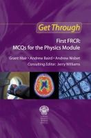 Maier, Grant, Baird, Andrew, Nisbet, Andrew - Get Through First Frcr FRCR: MCQS for the Physics Module - 9781853159510 - V9781853159510