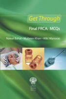 Bahal, Nawal; Khan, Mubeen; Manoras, Aliki - Get Through Final FRCA: MCQs - 9781853159954 - V9781853159954