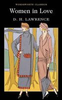D. H. Lawrence - Women in Love (Wordsworth Classics) - 9781853260070 - KTM0007712