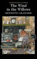 Grahame, Kenneth - Wind in the Willows (Wordsworth Classics) (Wordsworth Collection) - 9781853260179 - KSG0003900
