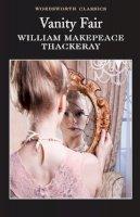 William Makepeace Thackeray - Vanity Fair (Wordsworth Classics) - 9781853260193 - KOC0009387