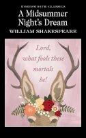 William Shakespeare - A Midsummer Night's Dream (Wordsworth Classics) - 9781853260308 - V9781853260308