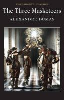 Dumas, Alexandre - The Three Musketeers (Wordsworth Classics) - 9781853260407 - 9781853260407