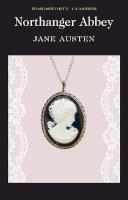 Austen, Jane - Northanger Abbey (Wordsworth Classics) - 9781853260438 - 9781853260438