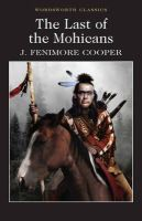 Cooper, James Fenimore - The Last of the Mohicans (Wordsworth Classics) - 9781853260490 - KRA0011475