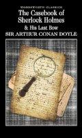 Arthur Conan, Sir Doyle - The Casebook of Sherlock Holmes & His Last Bow (Wordsworth Classics) (Wordsworth Collection) - 9781853260704 - V9781853260704