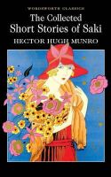 Munro, Hector Hugh - Collected Short Stories of Saki (Wordsworth Classics) - 9781853260711 - KEX0277400