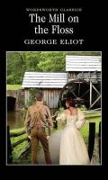 George Eliot - The Mill on the Floss (Wordsworth Classics) - 9781853260742 - KMR0005003