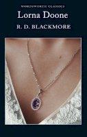 R. D. Blackmore - Lorna Doone (Wordsworth Classics) - 9781853260766 - V9781853260766