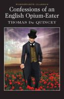 Thomas De Quincey - Confessions of an English Opium-Eater - 9781853260964 - KDK0015306
