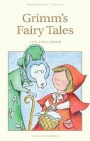 Grimm, Jacob, Grimm, Wilhelm - Grimm's Fairy Tales (Wordsworth Children's Classics) (Wordsworth Classics) - 9781853261015 - KTK0090084
