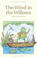 KENNETH GRAHAME - The Wind in the Willows (Wordsworth Children's Classics) (Wordsworth Classics) - 9781853261220 - 9781853261220