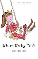 Coolidge, Susan - What Katy Did (Wordsworth Children's Classics) (Wordsworth Collection) - 9781853261312 - V9781853261312