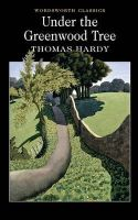 Hardy, Thomas - Under the Greenwood Tree (Wordsworth Collection) - 9781853262272 - KKD0007544