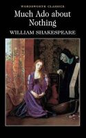 William Shakespeare - Much Ado About Nothing (Wordsworth Classics) - 9781853262548 - V9781853262548