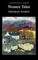 Thomas Hardy - Wessex Tales (Wordsworth Classics) - 9781853262692 - V9781853262692