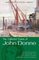 Donne, John - The Collected Poems of John Donne (Wordsworth Poetry Library) - 9781853264009 - KRA0009530