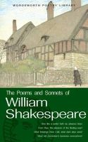 William Shakespeare - The Poems and Sonnets of William Shakespeare (Wordsworth Poetry) (Wordsworth Poetry Library) - 9781853264160 - V9781853264160
