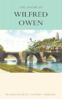 Wilfred Owen~Douglas Kerr - The Poems of Wilfred Owen (Wordsworth Poetry Library) - 9781853264238 - V9781853264238