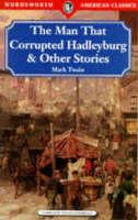 Twain, Mark - The Man That Corrupted Hadleyburg (Wordsworth American Classics) - 9781853265617 - KST0024075
