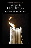 Dickens, Charles - Complete Ghost Stories (Wordsworth Classics) (Wordsworth Collection) - 9781853267345 - KIN0004265