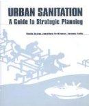 Tayler, Kevin; Parkinson, Jonathan; Colin, Jeremy - Urban Sanitation - 9781853395581 - V9781853395581