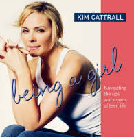 Kim Cattrall - Being a Girl: Navigating the Ups and Downs of Teen Life - 9781853408342 - KNW0013119