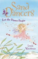 Waterhouse, Lynda - The Sand Dancers: Let The Dance Begin - 9781853409820 - KNH0003230