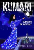 Lees, Amanda - Kumari: Goddess of Destiny: Bk. 3 (Kumari Trilogy) - 9781853409929 - KRF0028094