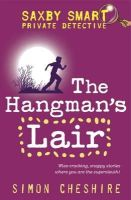 Simon Cheshire - The Hangman's Lair (Saxby Smart: Private Detective) - 9781853409943 - KNH0003673