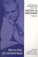 Erickson, Milton H. - Seminars, Workshops and Lectures of Milton H. Erickson - 9781853434051 - V9781853434051