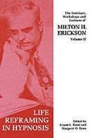 Erickson, Milton H. - Seminars, Workshops and Lectures of Milton H. Erickson - 9781853434068 - V9781853434068