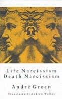 Green, Andre - Life Narcissism Death Narcissism - 9781853435300 - V9781853435300