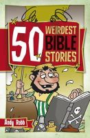 Andy Robb - 50 Weirdest Bible Stories (50s) - 9781853454899 - V9781853454899