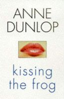 Dunlop, Anne - Kissing the Frog - 9781853714405 - 9781853714405
